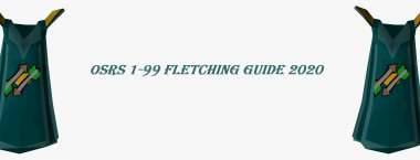 OSRS 1-99 Fletching Guide 2020|Fastest Training with Profit