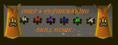 OSRS Firemaking Guide 1-99 Fastest Methods for 2020